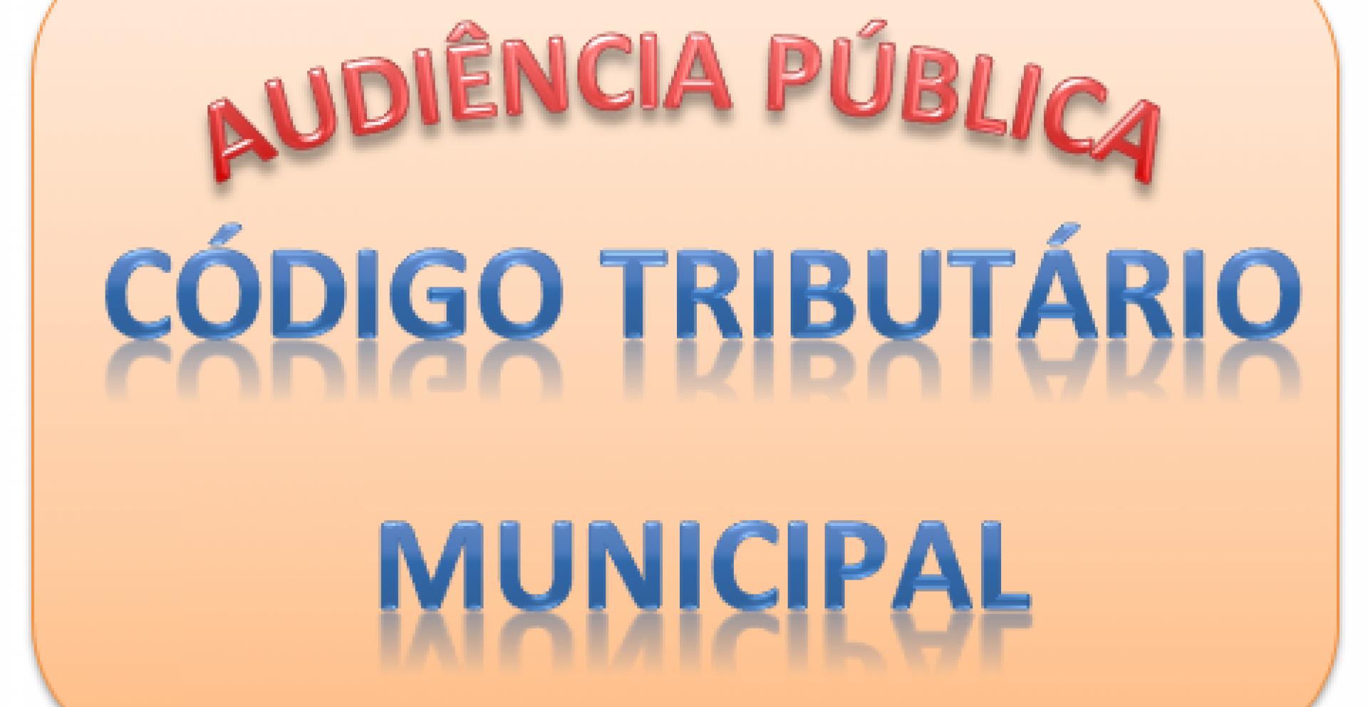 AUDIÊNCIA PÚBLICA - CÓDIGO TRIBUTÁRIO